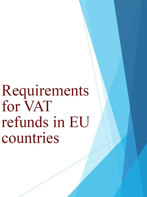 Requirements for VAT refunds in EU countries (jpg)